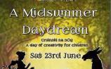 Children can enjoy Midsummer Daydream at South Tipp Arts Centre
