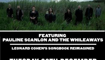 Clonmel World of Music delighted to host upcoming gig, Bird on the Wire: the Songs of Leonard Cohen